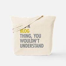 Its A Blog Thing Tote Bag