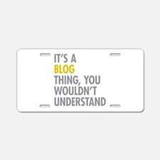 Its A Blog Thing Aluminum License Plate
