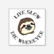"""Sloth Motto Square Sticker 3"""" x 3"""""""