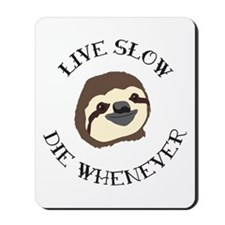 Sloth Motto Mousepad