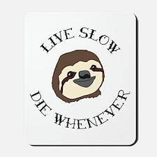 Sloth Motto Mousepad