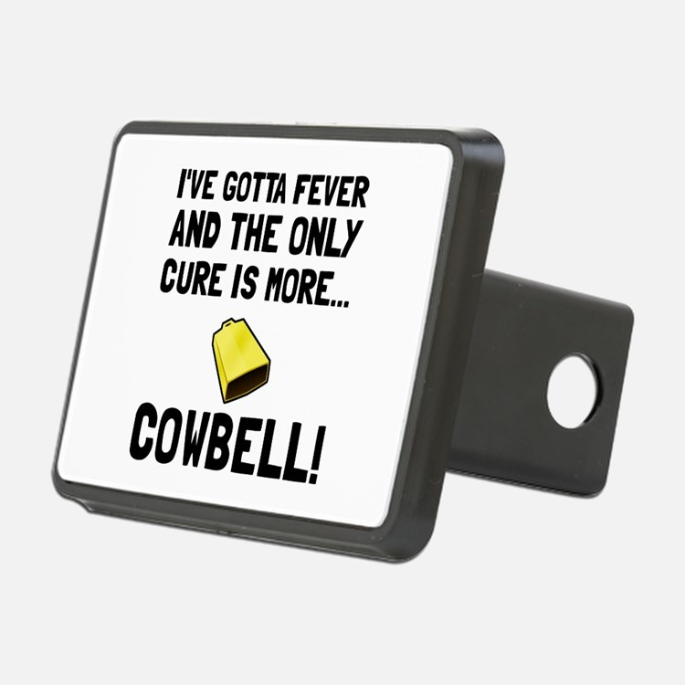 Gotta Fever More Cowbell Hitch Cover