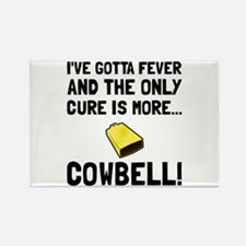 Gotta Fever More Cowbell Magnets