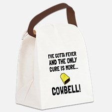 Gotta Fever More Cowbell Canvas Lunch Bag