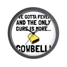 Gotta Fever More Cowbell Wall Clock