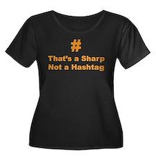 Sharp not Hashtag Plus Size T-Shirt