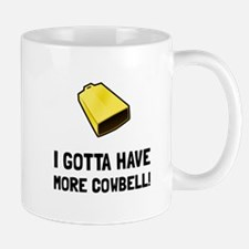 Gotta Have Cowbell Mugs