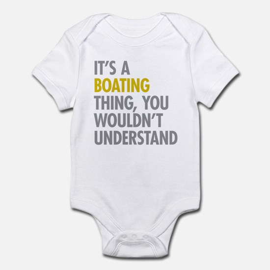 Its A Boating Thing Infant Bodysuit
