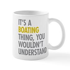 Its A Boating Thing Mug