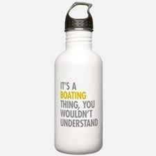 Its A Boating Thing Water Bottle