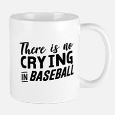 There is no crying in baseball Mugs