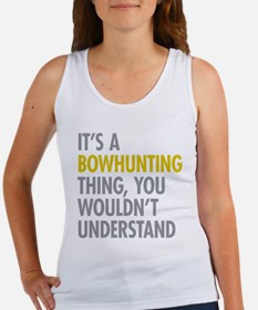 Its A Bowhunting Thing Women's Tank Top