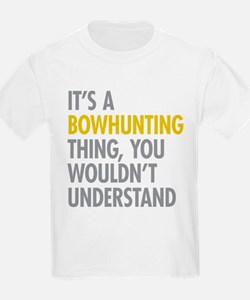 Its A Bowhunting Thing T-Shirt