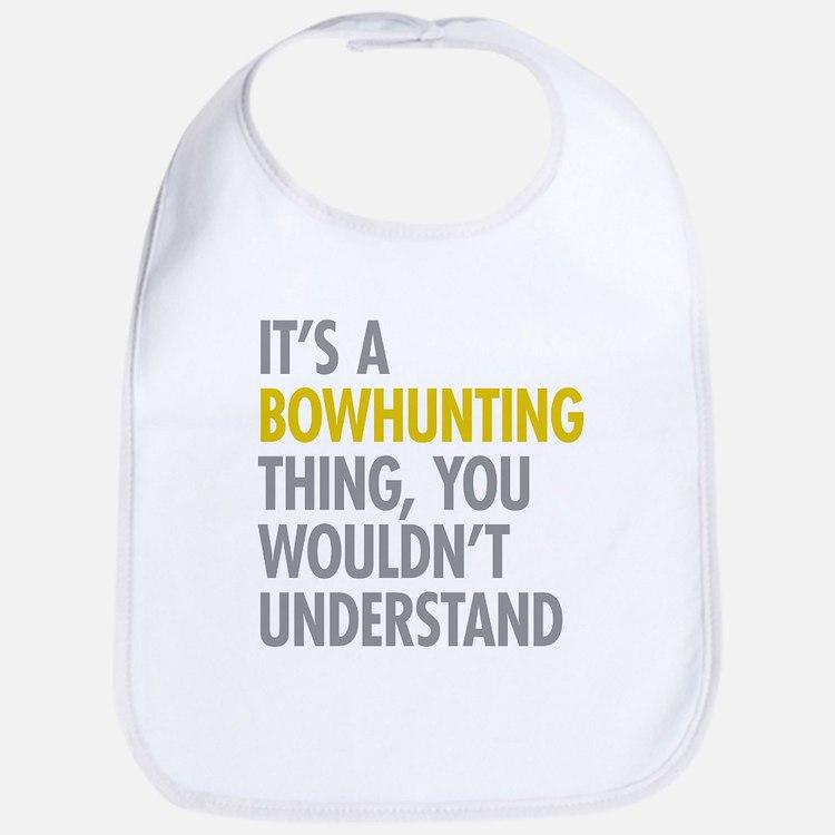 Its A Bowhunting Thing Bib