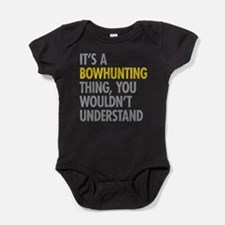 Its A Bowhunting Thing Baby Bodysuit