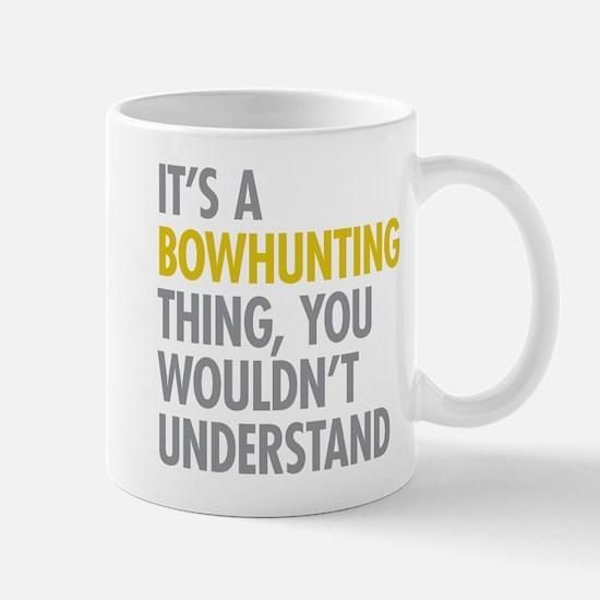 Its A Bowhunting Thing Mug