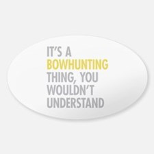 Its A Bowhunting Thing Decal