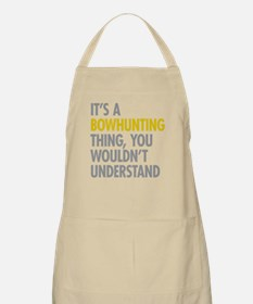 Its A Bowhunting Thing Apron