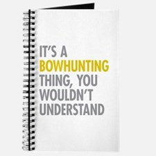 Its A Bowhunting Thing Journal