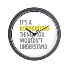 Its A Bowhunting Thing Wall Clock
