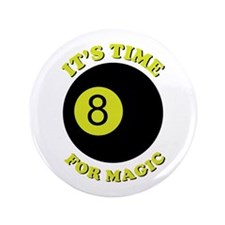 """Its Time For Magic 3.5"""" Button"""