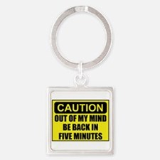 Caution Out Of Mind Keychains
