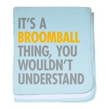 Its A Broomball Thing baby blanket