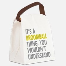 Its A Broomball Thing Canvas Lunch Bag