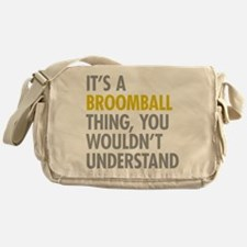 Its A Broomball Thing Messenger Bag