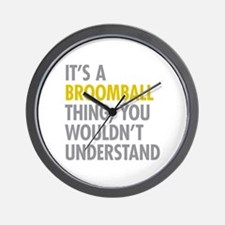 Its A Broomball Thing Wall Clock