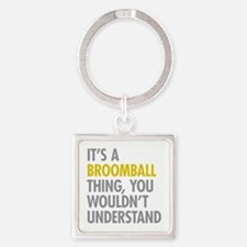 Its A Broomball Thing Square Keychain