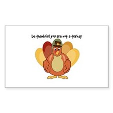 Be Thankful You Are Not A Turkey Decal
