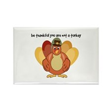 Be Thankful You Are Not A Turkey Magnets
