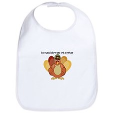 Be Thankful You Are Not A Turkey Bib