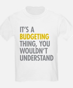 Its A Budgeting Thing T-Shirt