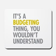 Its A Budgeting Thing Mousepad
