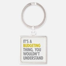 Its A Budgeting Thing Square Keychain