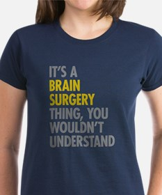 Its A Brain Surgery Thing Tee