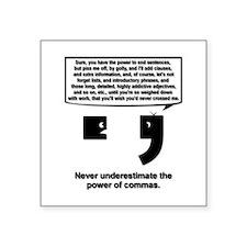 "The Power of Commas Square Sticker 3"" x 3"""