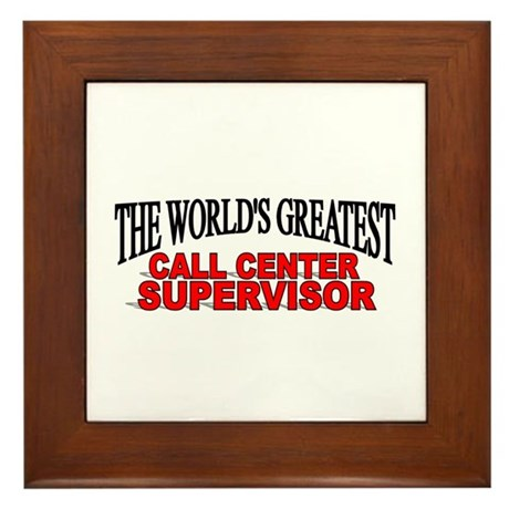 """The World's Greatest Call Center Supervisor"" Fram"