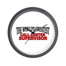 """The World's Greatest Call Center Supervisor"" Wall"
