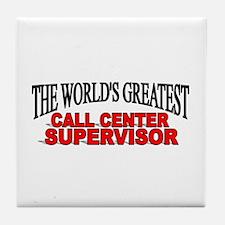 """""""The World's Greatest Call Center Supervisor"""" Tile"""