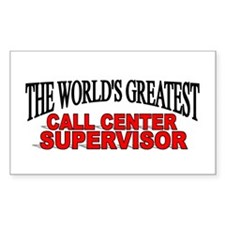 """The World's Greatest Call Center Supervisor"" Stic"