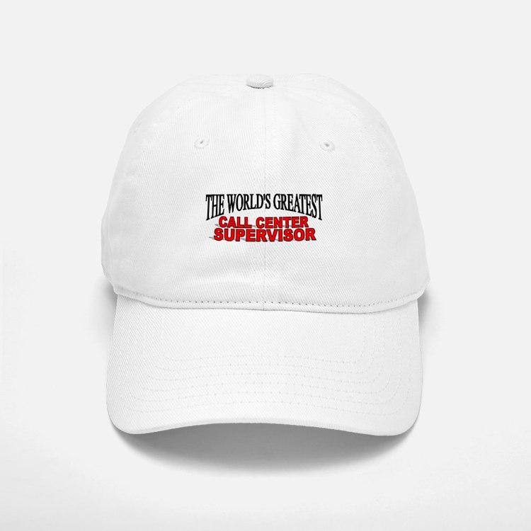 """""""The World's Greatest Call Center Supervisor"""" Baseball Baseball Cap"""