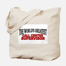 """The World's Greatest Call Center Supervisor"" Tote"