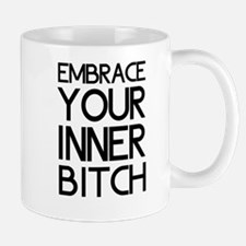 Embrace Your Inner Bitch Mugs
