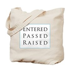 Entered Passed Raised Tote Bag