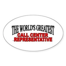 """The World's Greatest Call Center Representative"""