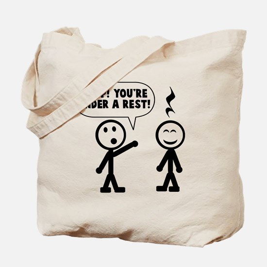 You're under a rest Tote Bag