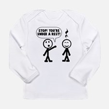 You're under a rest Long Sleeve Infant T-Shirt